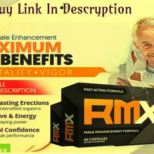 RMX Male Enhancement #1 Male Formula! Improve Bed Performance To Satisfy Your Partner! Does It Works