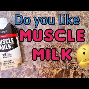Do you drink muscle milk ?
